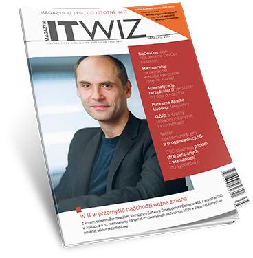 Jest nowy numer ITwiz, a w nim: analityka, monitoring IT, mikroserwisy i automatyzacja zarządzania