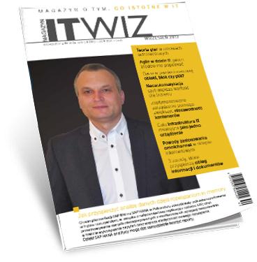 W nowym numerze ITwiz o: strategiach cyfryzacji, problemach automatyzacji i zmianach w bezpieczeństwie IT