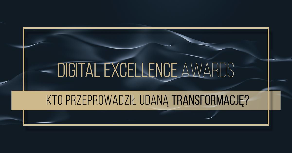 Digital Excellence Awards – kto w Polsce najlepiej rozumie nowoczesny biznes?