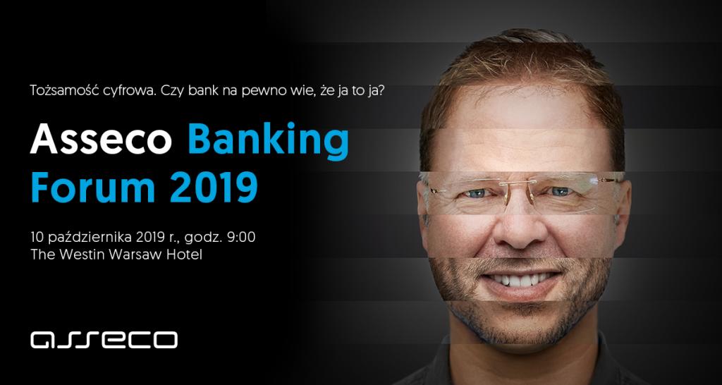 Asseco Banking Forum 2019, czyli o tożsamości cyfrowej w sektorze finansowym