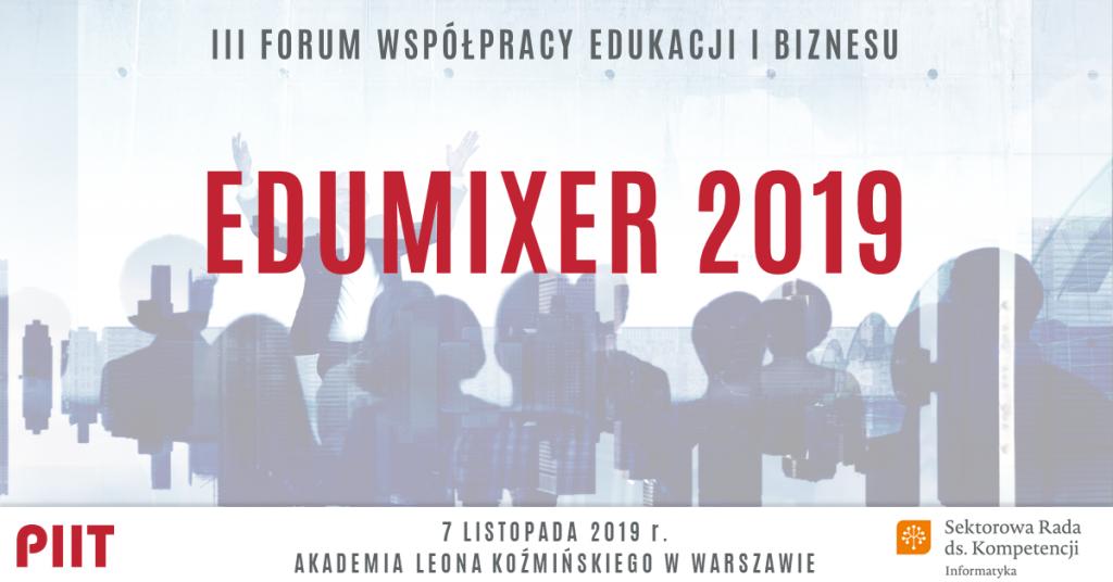 EDUMIXER 2019: jak znaleźć złoty środek we współpracy branży technologicznej i nauki