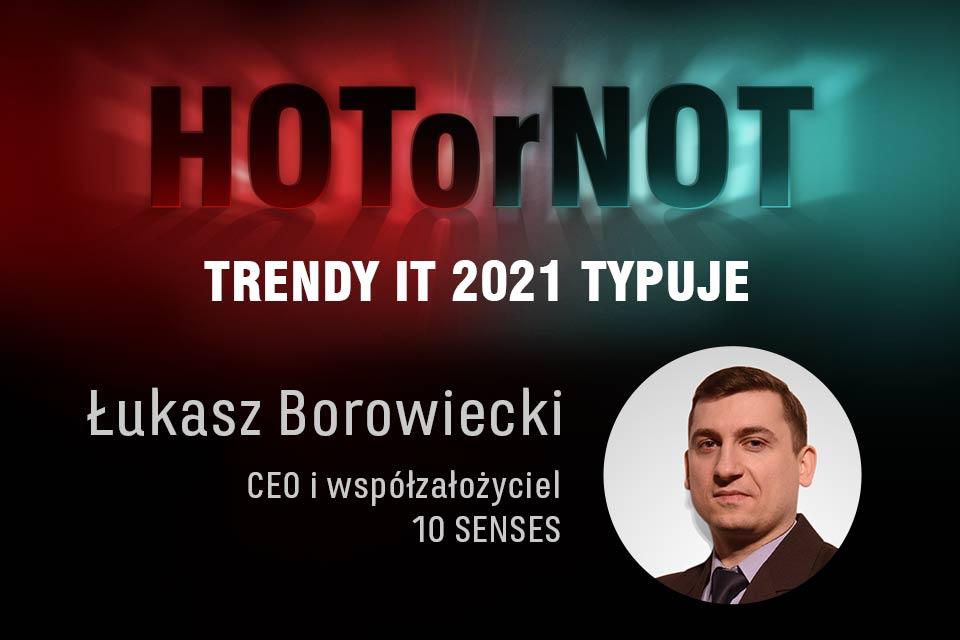Trendy 21: HOT or NOT w obszarze AI. Typuje Łukasz Borowiecki