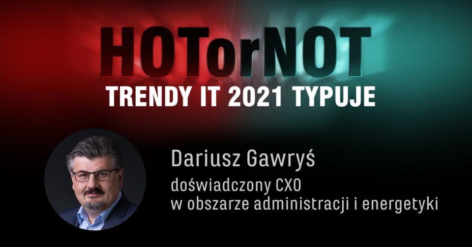 Trendy 2021: HOT or NOT w AI/ML dla administracji. Typuje Dariusz Gawryś