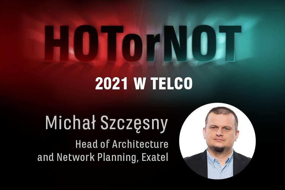Trendy 21: HOT OR NOT dla SEKTORA TELEKOMUNIKACYJNEGO